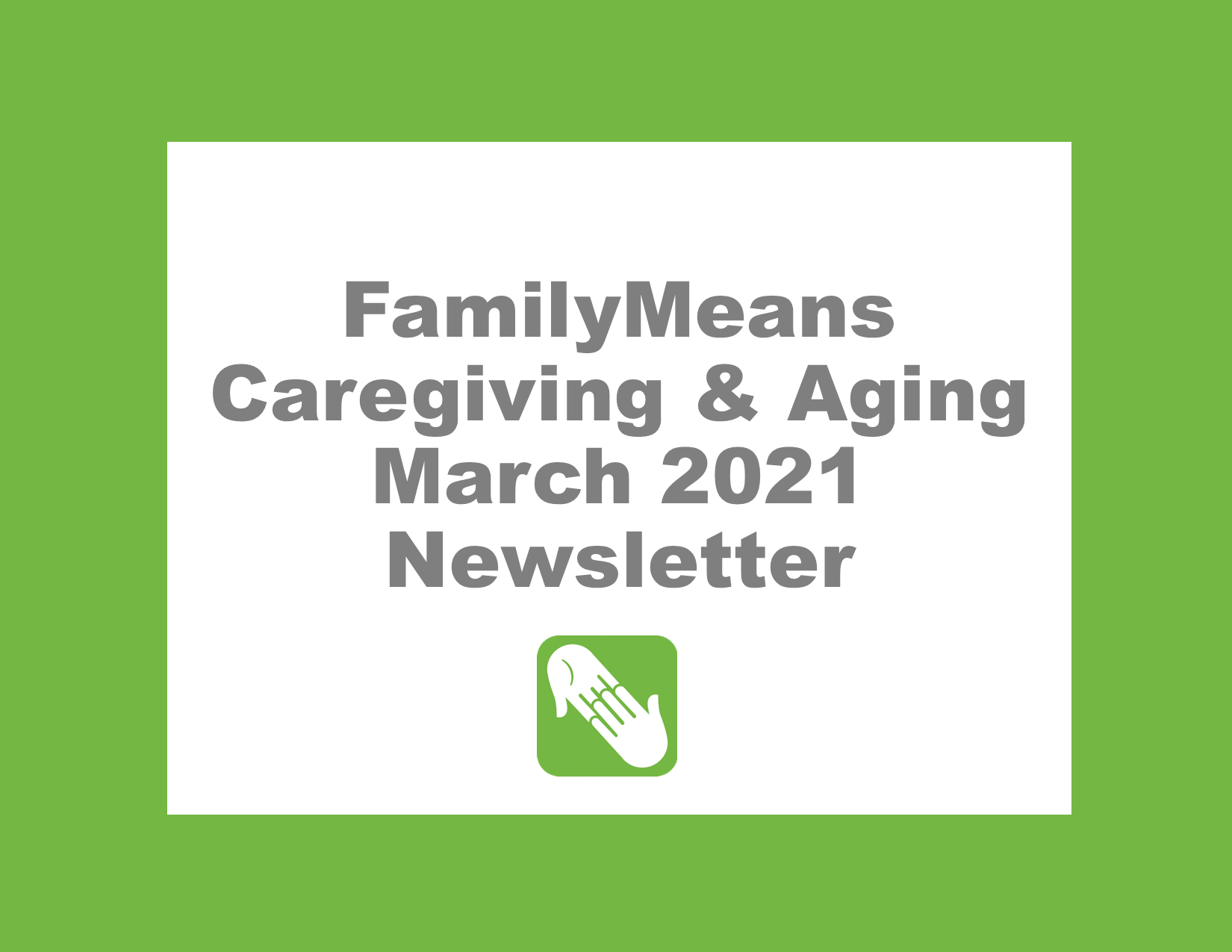 Caregiving & Aging March 2021 Newsletter