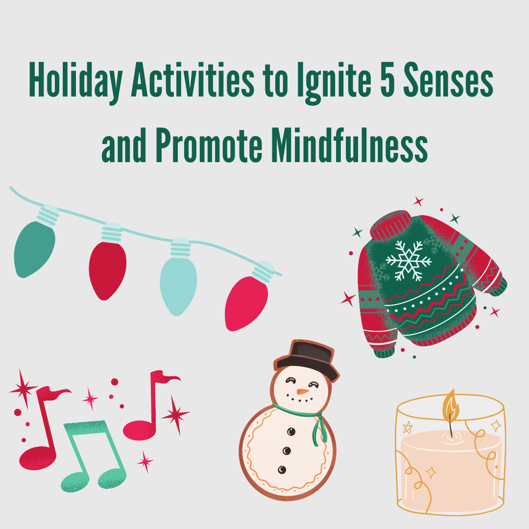 Holiday Activities to Ignite 5 Senses and Promote Mindfulness
